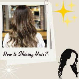 How to Shining Hair at Home? Techniques of Shining Hair